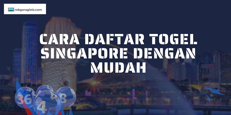Banner Cara Daftar Togel Singapore Dengan Mudah